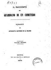 Il racconto del guardiano di un cimitero romanzo di Antonietta Klitsche de La Grange: Volume 2