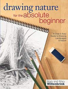 Drawing Nature for the Absolute Beginner Book