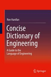 Concise Dictionary of Engineering: A Guide to the Language of Engineering
