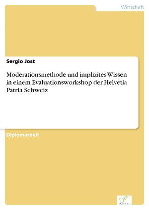 Moderationsmethode und implizites Wissen in einem Evaluationsworkshop der Helvetia Patria Schweiz PDF