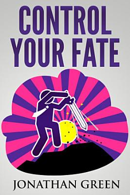 Control Your Fate