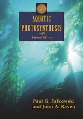 Aquatic Photosynthesis: (Second Edition), Edition 2