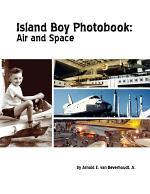 Island Boy Photobook: Air and Space