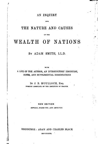 An Inquiry into the nature and causes of the Wealth of Nations     New edition  revised  corrected and improved PDF