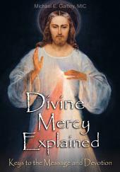 Divine Mercy Explained: Michael E. Gaitley, MIC