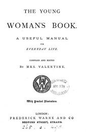 The young woman's book: a useful manual for everyday life