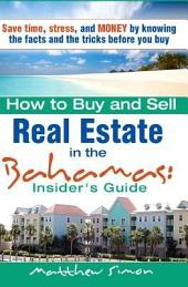 How to Buy and Sell Real Estate in the Bahamas: Insider's Guide