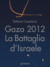 Gaza 2012: la battaglia d'Israele