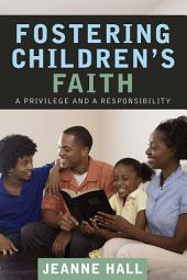 Fostering Children's Faith: A Privilege and a Responsibility