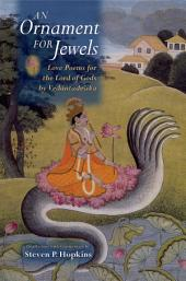 An Ornament for Jewels: Love Poems For The Lord of Gods, by Vedantadesika