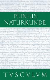 Botanik: Gartengewächse und daraus gewonnene Medikamente: Naturkunde / Naturalis Historia in 37 Bänden
