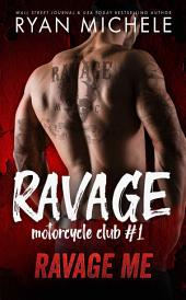 Ravage Me (Ravage MC#1)