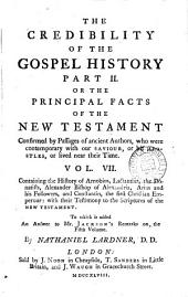 The Credibility of the Gospel History. Part II.,: Or, The Principal Facts of the New Testament Confirmed by Passages of Ancient Authors, who Were Contemporary with Our Saviour Or His Apostles, Or Lived Near Their Time... Vol. I., ... .[-XII. ...], Part 4