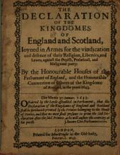 The declaration of the kingdomes of England and Scotland: ioyned in armes for the vindication and defence of their religion, liberties, and lawes, against the popish, prelaticall, and malignant party