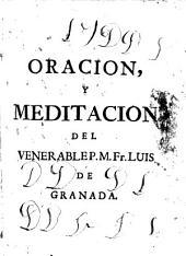 Libro de la oración y meditación: en el qual se trata de la consieración de los principales mysterios de nuesta fé y de las partes y doctrina para la Oracion