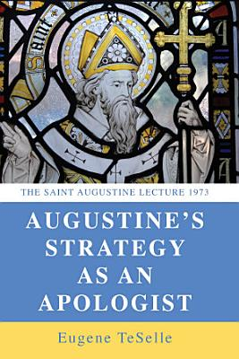 Augustine s Strategy as an Apologist