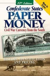 Confederate States Paper Money: Civil War Currency from the South, Edition 11