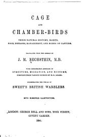 Cage and Chamber-birds: Their Natural History, Habits, Food, Diseases, Management, and Modes of Capture