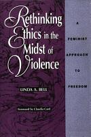 Rethinking Ethics in the Midst of Violence PDF