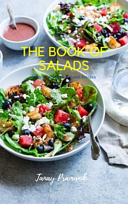 THE BOOK OF SALADS   Healthy Homemade Salad Recipes