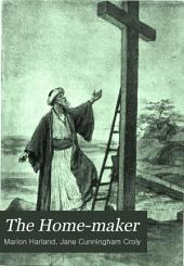 The Home-maker: An Illustrated Monthly Magazine ..., Volume 4