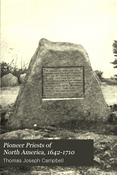 Pioneer Priests of North America, 1642-1710: Volume 2