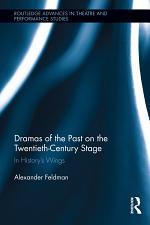Dramas of the Past on the Twentieth-century Stage