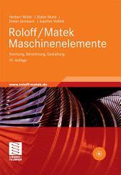 Roloff/Matek Maschinenelemente: Normung, Berechnung, Gestaltung - Lehrbuch und Tabellenbuch, Ausgabe 19