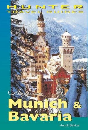 Munich and Bavaria Adventure Guide