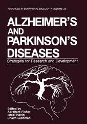 Alzheimer's and Parkinson's Diseases: Strategies for Research and Development