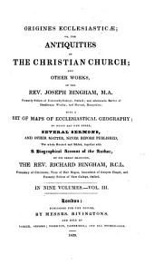 Origines ecclesiasticæ; or The antiquities of the Christian church, and other works of Joseph Bingham: Volume 3