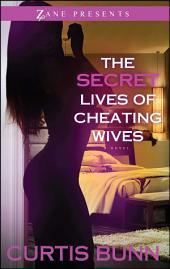 Secret Lives of Cheating Wives: A Novel