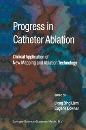 Progress in Catheter Ablation: Clinical Application of New Mapping and Ablation Technology