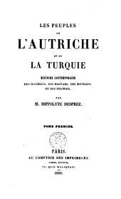 Les peuples de l' Autriche et de la Turquie: Histoire contemporaine des Illyriens, des Magyars, des Roumains et des Polonais, Volume1