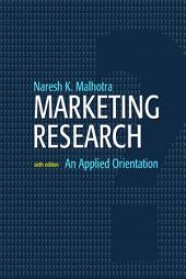 Marketing Research: An Applied Orientation, Edition 6