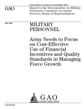 Military Personnel: Army Needs to Focus on Cost-Effective Use of Financial Incentives and Quality Standards in Managing Force Growth