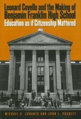 Leonard Covello and the Making of Benjamin Franklin High School PDF