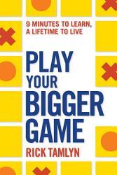 Play Your Bigger Game Book PDF