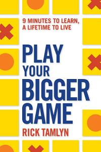 Play Your Bigger Game Book