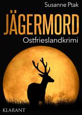 Jägermord. Ostfrieslandkrimi
