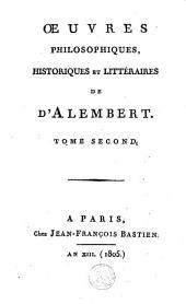 Oeuvres philosophiques, historiques et littéraires de d'Alembert: Volume2