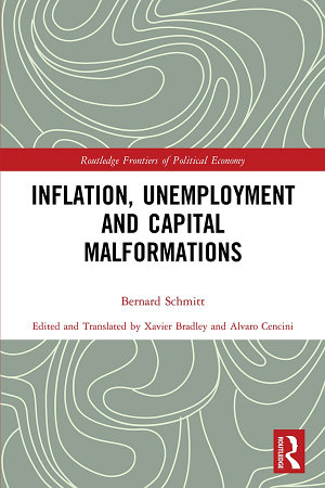 Inflation, Unemployment and Capital Malformations
