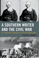 A Southern Writer and the Civil War PDF