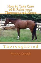 How to Take Care of and Raise Your Thoroughbred Horse