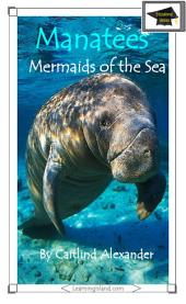 Manatees: Mermaids of the Sea: Educational Version