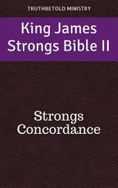 King James Strongs Bible II: Strongs Concordance
