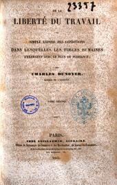 De la liberté du travail, ou Simple exposé des conditions dans lesquelles les forces humaines s'exercent avec le plus de puissance par Charles Dunoyer: Volume2