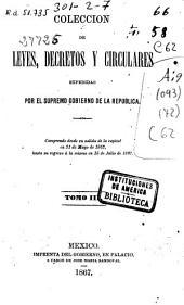 Coleccion de leyes, decretos y circulares expedidas por el supremo gobierno de la republica: Comprende desde su salida de la capital en 31 de mayo de 1863 hasta su regreso á la misma en 15 de julio de 1867, Volumen 3