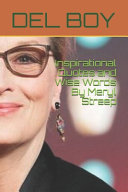 Inspirational Quotes and Wise Words By Meryl Streep PDF