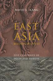 East Asia Before the West: Five Centuries of Trade and Tribute